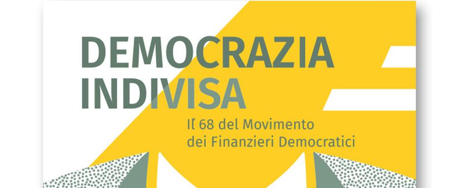 Democrazia indivisa: la storia del Movimento dei Finanzieri Democratici e del loro '68
