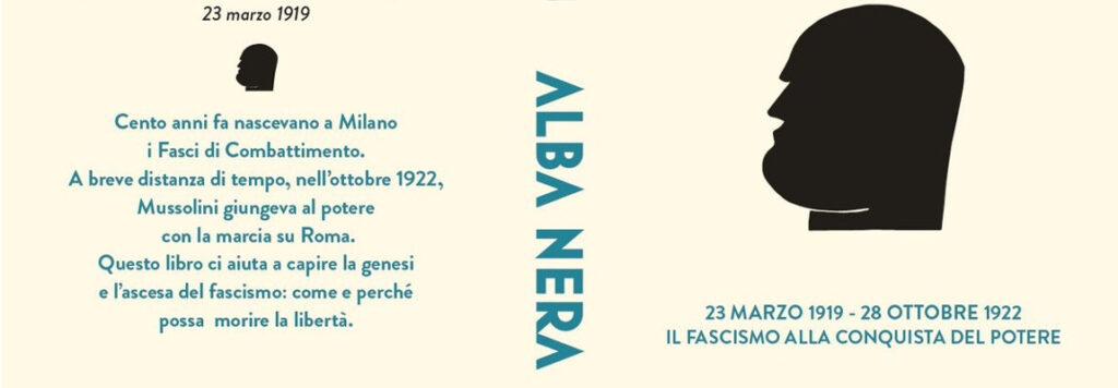 """Libri contro il fascismo: """"Alba nera"""", l'ascesa di Mussolini e la cronaca di oggi"""