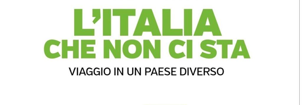 L'Italia che non ci sta, viaggio in un Paese diverso: un sismografo sociale