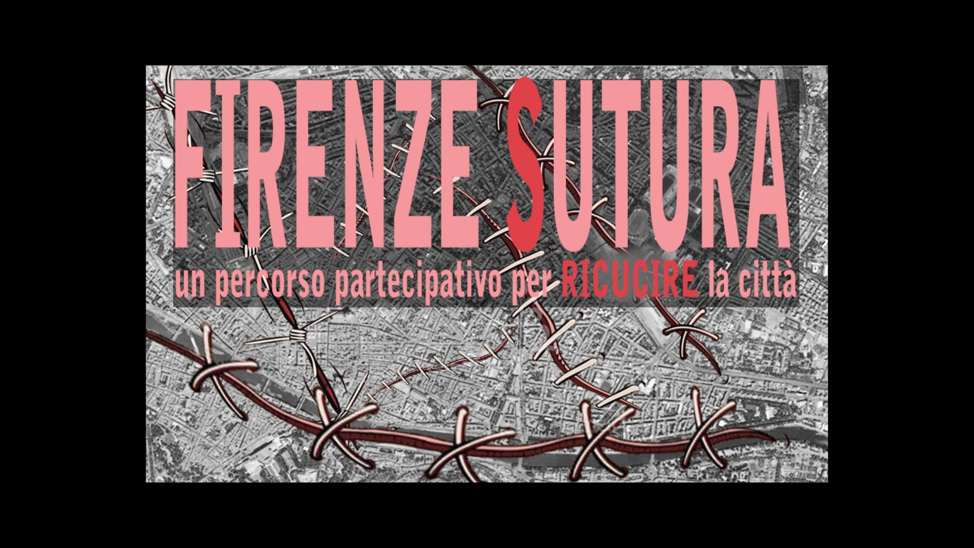 Firenze Sutura. Un percorso partecipativo per ricucire la città
