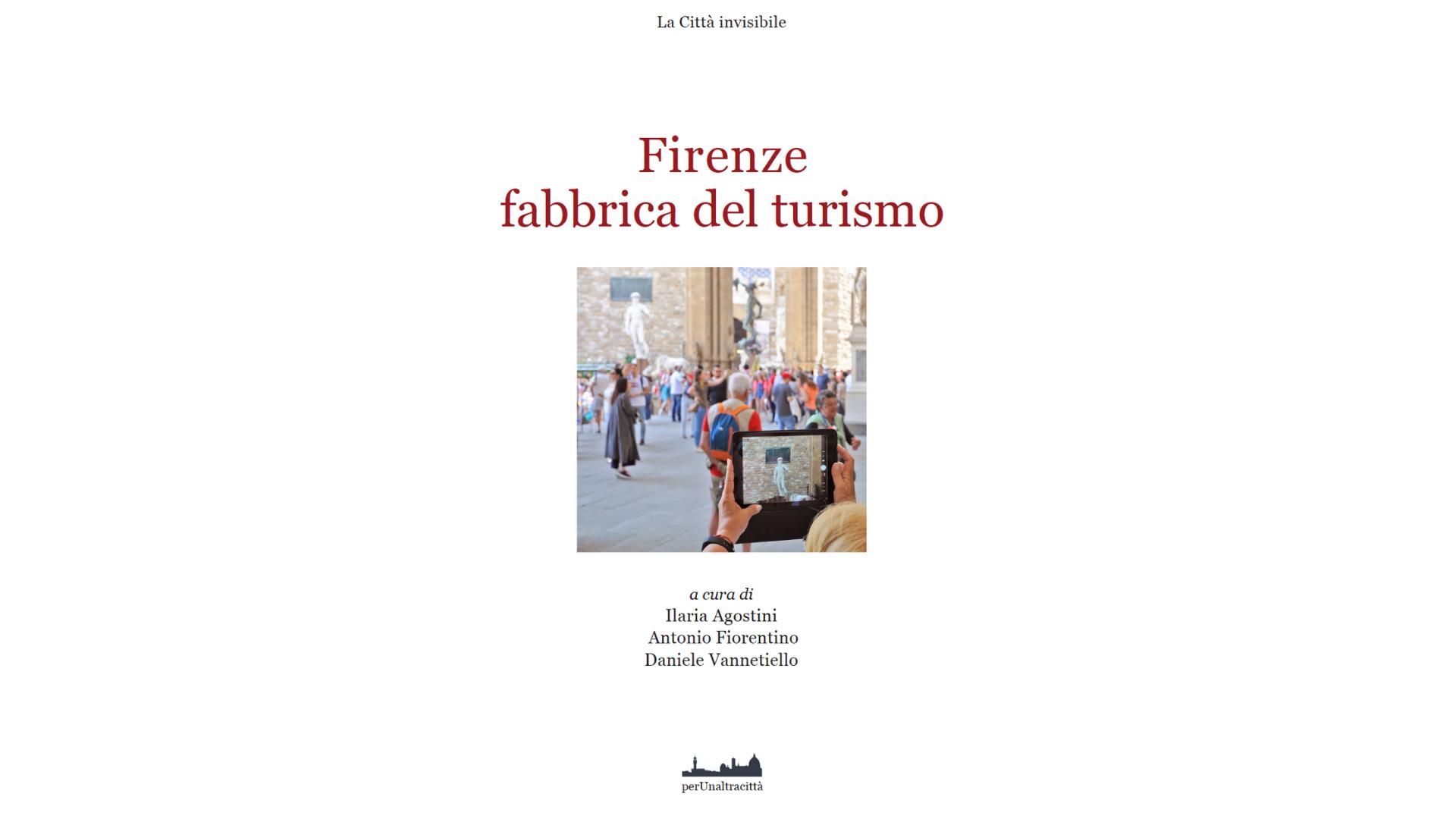 """""""Firenze fabbrica del turismo"""". Il nuovo libro di perUnaltracittà"""